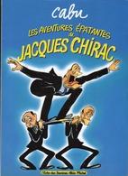 CABU-   Les  Aventures Epatantes  De  Jacques  Chirac - Cabu