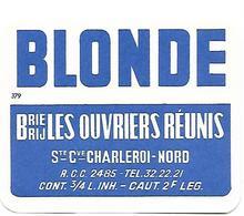 ETIQUETTE BIERE BLONDE / BR. LES OUVRIERS REUNIS / CHARLEROI - Beer