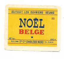 ETIQUETTE BIERE NOËL BELGE / BR. LES OUVRIERS REUNIS / CHARLEROI - Beer