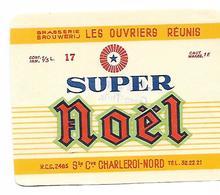 ETIQUETTE BIERE SUPER NOËL / BR. LES OUVRIERS REUNIS / CHARLEROI - Beer