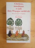 Chrétiens, Musulmans Et Juifs Dans L'Espagne Médiévale - Ron Barkaï - History