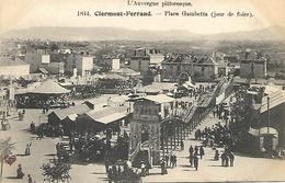 63 - Clermont Ferrand - Place Gambetta - (Jour De Foire) - Clermont Ferrand