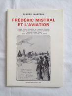 Frédéric Mistral Et L'aviation De Claude Marzeau ; A. Chamson (Préface) ; R. Jouveau (Avant-Propos) ; André Turcat - Avion