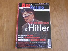 AXE ET ALLIES N° 9 Guerre 40 45 Hitler Derniers Jours Berlin Bombardements Alliés France Rommel Von Manstein Mai 1940 - Guerre 1939-45