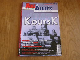 AXE ET ALLIES N° 10 Guerre 40 45 Koursk Espionnage Soviétique Patton Normandie 44 Us Vie Mondaine 3 è Reich Beaux Arts - Guerre 1939-45
