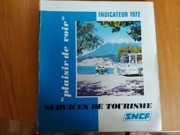 Services De Tourisme SNCF Indicateur 1972 Plaisir De Voir - Europe