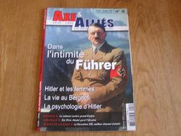 AXE ET ALLIES N° 18 Guerre 40 45 Dans L'Intimidité Du Führer Hitler Et Les Femmes Berghof Koufra Leclerc Model Ukraine - Guerre 1939-45