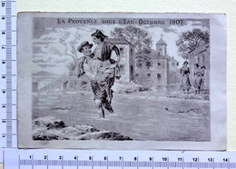 CALENDRIER  1908 JANVIER A JUIN....LA PROVENCE SOUS L'EAU ...OCTOBRE 1907 - Autres