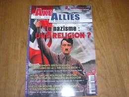 AXE ET ALLIES Hors Série N° 3 Guerre 40 45 Nazisme Idéologie Nazie SS Hitler Himmler Ordre Noir Société Secrète Thulé - Guerre 1939-45