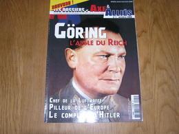LES DOSSIERS D' AXE ET ALLIES N° 1 Guerre 40 45 Göring Complice De Hitler 3 è Reich Chef Luftwaffe Aviation Pilleur Art - Guerre 1939-45