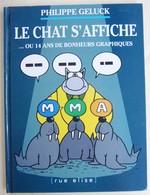 Geluck, Le Chat S'Affiche Ou 14 Ans De Bonheurs Graphiques (Pubs M.M.A) - Geluck