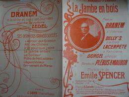 Partition Ancienne Dranem La Jambe En Bois Delly's Lacerpète Dorgel Plebus Maubon Emile Spencer Laporte - Partitions Musicales Anciennes