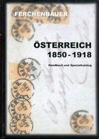 Österreich 1850-1918. Handbuch Und Spezialkatalog. Ferchenbauer, Ulrich - Philatelie