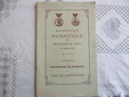 13 JUILLET 1913 MANIFESTATION PATRIOTIQUE DES MEDAILLES DE 1870-71 DISCOURS PRONONCES AU BANQUET ET LISTE DES SOUSCRIPTI - Libros