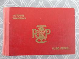 GUIDE OFFICIEL ROUGE AUTOBUS TRAMWAYS PARIS ET SON PERIMETRE 280 PAGES BON ETAT - Europe