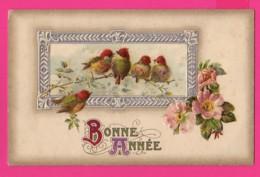 CPA GAUFRÉE (Réf: Z2373) (FÊTES VŒUX BONNE ANNÉE) Oiseaux Fleurs - Anno Nuovo