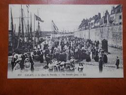 Carte Postale  - CALAIS (62) - Le Quai Du Paradis - Belle Animation (3319) - Calais