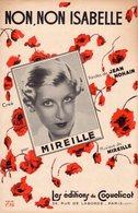 BELLE PARTITION MIREILLE / J. NOHAIN  - NON NON ISABELLE - 1937 - EXC ETAT - - Musique & Instruments