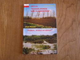 GR 5 A Wandelronde Van Vlaanderen Deel Noord Polders Duinen Grote Routepaden Guide Antwerpen De Panne Oostende Kust - Géographie