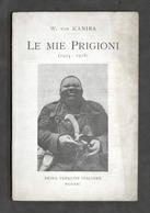 WWI Satira - W. Von Kaniba - Le Mie Prigioni (1914-1918) - 1^ Ed. 1921 - Otros