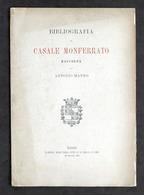 Bibliografia Di Casale Monferrato - Raccolta Da Antonio Manno - 1^ Ed. 1890 - Otros