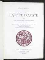 Aosta - R. Berton - La Cité D'Aoste Et Les Costumes Valdotains - 1^ Ed. 1955 - Otros