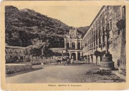 CARTOLINA - COSENZA - PAOLA - BASILICA S. FRANCESCO - VIAGGIATA PER ALESSANDRIA - Cosenza