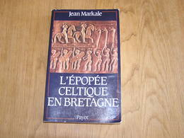L' EPOPEE CELTIQUE EN BRETAGNE Histoire Celte Moyen Age Europe Gaule France Tradition Littérature Celtes Civilisation - Histoire