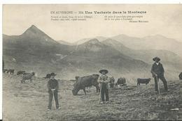 63    Une Vacherie Dans La Montagne  Gardien De Vaches - Auvergne Types D'Auvergne