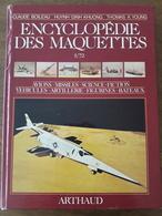 N0018  ENCYCLOPEDIE DES MAQUETTES  1/72  -  AVIONS  MISSILES  SCIENCE-FICTION  VEHICULES  ARTILLERIE  FIGURINES  BATEAUX - Encyclopédies