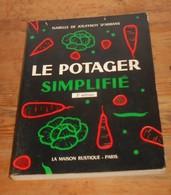 Le Potager Simplifié. Isabelle De Jouffroy D'Abbans. 1975. - Garden