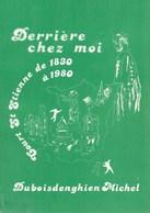 Derrière Chez Moi. Court-Saint-Etienne De 1830 à 1930. Brabant Wallon. 1ère édition. - Belgique