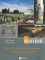Guide De La Première Guerre Mondiale. Liège, Louvain, Yser, Ypres, ...14/18 - Guerre 1914-18