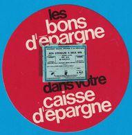 AUTOCOLLANT LES BONS D'EPARGNE DANS VOTRE CAISSE D'EPARGNE - Stickers