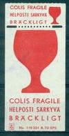 FRANCE Vignette Pour Colis Postal Fragile N(x)(37 Mm X 77 Mm) Tb - Commemorative Labels