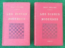 Livres D'Henri Delaire - Les Échecs Modernes - Tomes 1 Et 2 - Année 1925 - Giochi Di Società