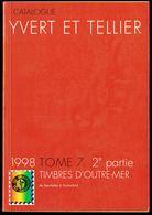 Catalogue YVERT & TELLIER - Edition 1998, Tome 7, 2 Ième Partie - PAYS D'OUTRE-MER - De SEYCHELLES à ZOULOULAND. - Catalogues De Cotation