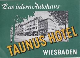 Etiquette De Bagage  Label Valise Gepacketikett Taunus Hotel   Weisbaden   (Allemagne) Très Bon état - Reclame