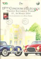 Sassuolo, Salvarola Terme, 16.3.2014, Annulo Figurato 15ème Concours D'Elegance Auto D'epoca. 20 Pp., Cm. 21 X 30. - 6. 1946-.. Repubblica