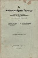 Méthode Pratique Du Patronage à L'usage Des Patronniers-coupeurs Et Chausseurs Par J. Van Soest Et F. Van Obergen, 1926 - Bricolage / Technique