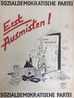 Politik Nachkrieg WK II SPD Plakat Ca. 60,5 X 46 Cm Erst Ausmisten II (kleine Einrisse) - Politiek