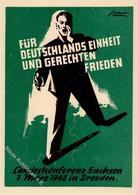 DRESDEN - LANDESKONFERENZ VOLKSKONGRESS Für EINHEIT SACHSENS 1948 Mit S-o - Sign. Künstlerkarte I - Politiek