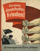 FÜR EINEN DAUERHAFTEN FRIEDEN! - Dekorativer BILDBAND Mit Zeichnungen Von BORIS JEFIMOV,Sachsenverlag Dresden 1951 - Seh - Politik