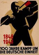 LEIPZIG - So-karte 100 Jahre KAMPF Um Die DEUTSCHE EINHEIT 1948 Mit S-o - Sign. Künstlerkarte I - Politiek