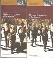 Modena Tra Guerra E Resistenza. Itinerari Di Storia E Memoria, Opuscolo 23 Pp. Carta Storica 1943 - 1945 Cm. 60 X 45. - Guerra 1939-45