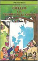 Ende Michael, Ofelia E Il Teatro Delle Ombre, Mondadori, Milano, Prima Edizione 1992, 30 Pp. Illustrate. - Bambini E Ragazzi
