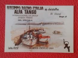 POSTAL POST CARD QSL RADIOAFICIONADOS RADIO AMATEUR GRUPPO ALFA TANGO ITALIA FRANCE RÉ ISLAND  PHARE LIGHTHOUSE ? BOATS - Tarjetas QSL