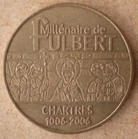 1 Médaille Monnaie De Paris CHARTRES MILLENAIRE FULBERT 2006 - Monnaie De Paris