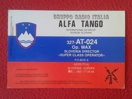 POSTAL POST CARD QSL RADIOAFICIONADOS RADIO AMATEUR GRUPPO ALFA TANGO ITALIA SLOVENIA EUROPE ESLOVENIA SLOVENIJA FLAG - Tarjetas QSL