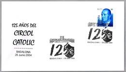 Matasellos 125 AÑOS DEL CIRCULO CATOLICO. Badalona 2004 - 1931-Hoy: 2ª República - ... Juan Carlos I